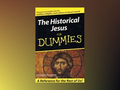 The Historical Jesus For Dummies av Catherine M. Murphy