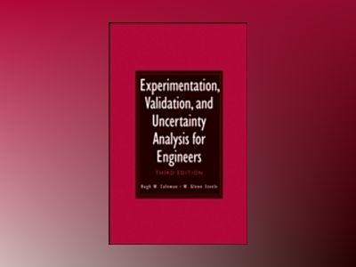 Experimentation, Validation, and Uncertainty Analysis for Engineers, 3rd Ed av Hugh W. Coleman