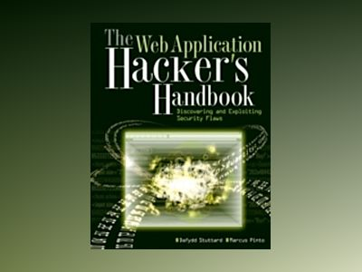The Web Application Hacker?s Handbook: Discovering and Exploiting Security av Dafydd Stuttard