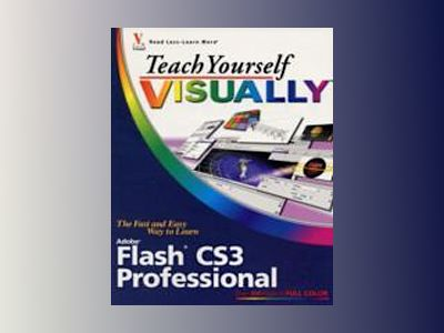 Teach Yourself VISUALLYTM Flash CS3 Professional av Sherry Kinkoph Gunter