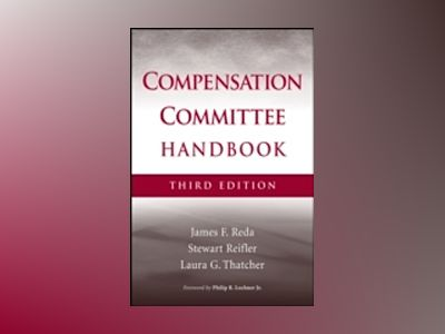 The Compensation Committee Handbook, 3rd Edition av James F. Reda