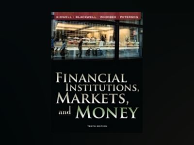 Financial Institutions, Markets, and Money, 10th Edition av David S. Kidwell