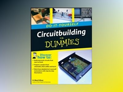 Circuitbuilding Do-It-Yourself For Dummies av H. Ward Silver