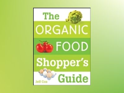 The Organic Food Shopper's Guide av Jeff Cox