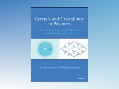 Crystals and Crystallinity in Polymers av De Rosa