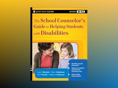 The School Counselor's Guide to Helping Students with Disabilities av Laura E.Marshak