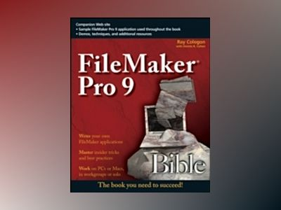 FileMaker Pro 9 Bible av Dennis R. Cohen