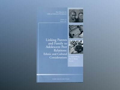 Linking Parents and Family to Adolescent Peer Relations: Ethnic and Cultura av Child