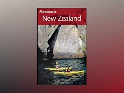 Frommer's New Zealand, 5th Edition av Adrienne Rewi