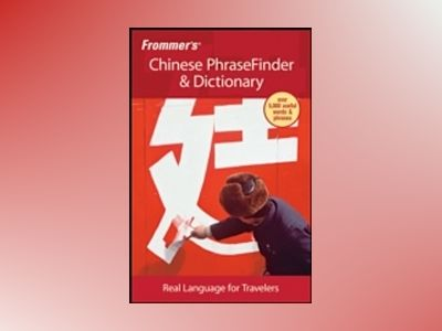 Frommer's Chinese PhraseFinder Dictionary, 1st Edition av Wendy Abraham