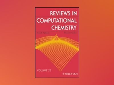 Reviews in Computational Chemistry, Volume 25, av Kenneth B. Lipkowitz
