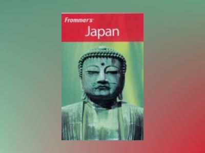 Frommer's Japan, 9th Edition av Beth Reiber