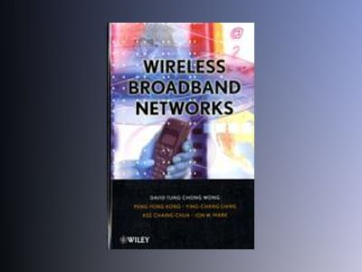 Wireless Broadband Networks av David T. Wong