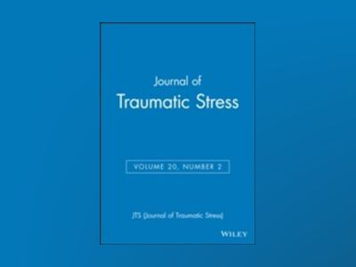 Journal of Traumatic Stress, Volume 20, No. 2 av JTS