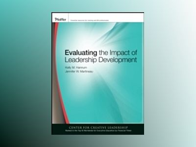 Evaluating the Impact of Leadership Development av Kelly Hannum