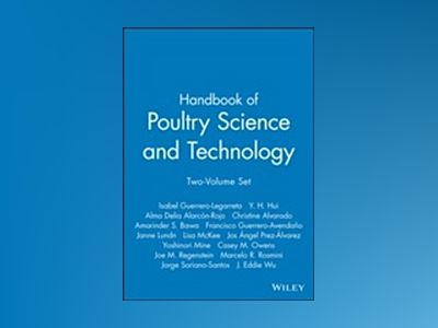 Handbook of Poultry Science and Technology, Two-Volume Set, av Isabel Guerrero-Legarreta