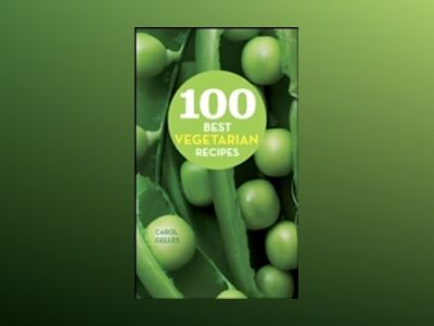 100 Best Vegetarian Recipes av Carol Gelles