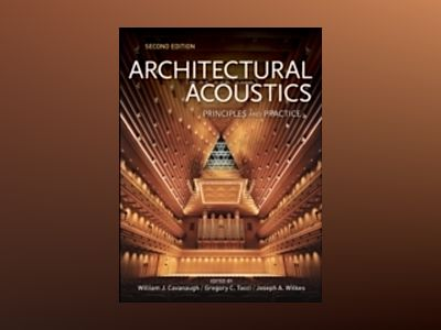 Architectural Acoustics: Principles and Practice, 2nd Edition av William J. Cavanaugh