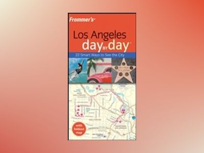 Frommer's Los Angeles Day by DayTM, 1st Edition av Garth Mueller