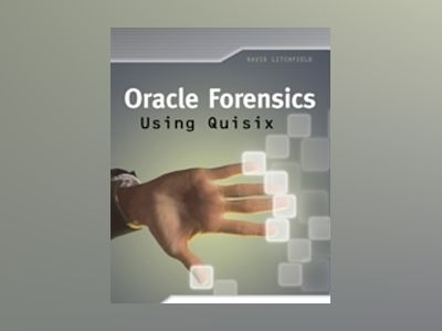 Oracle Forensics Using Quisix av David Litchfield