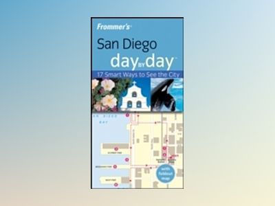 Frommer's San Diego Day by DayTM, 1st Edition av Mark Hiss