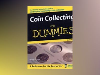 Coin Collecting For Dummies, 2nd Edition av Neil Berman