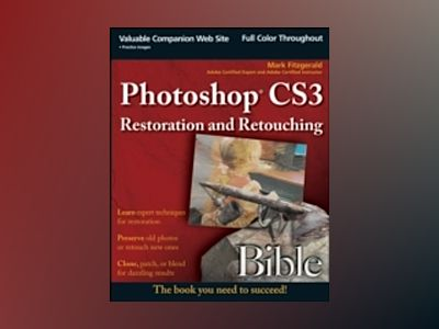 Photoshop CS3 Restoration and Retouching Bible av Mark Fitzgerald