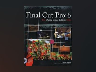 Final Cut Pro 6 For Digital Video Editors Only av Lonzell Watson