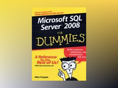 Microsoft SQL Server 2008 For Dummies av Mike Chapple