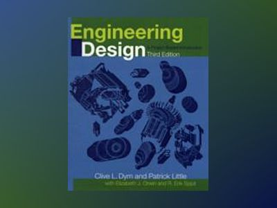 Engineering Design: A Project Based Introduction, 3rd Edition av Clive L. Dym