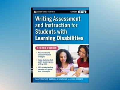 Writing Assessment and Instruction for Students with Learning Disabilities, av Nancy Mather