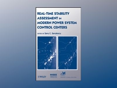 Real-Time Stability Assessment in Modern Power System Control Centers av S. C. Savulescu