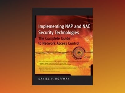 Implementing NAP and NAC Security Technologies: The Complete Guide to Netwo av Daniel V. Hoffman
