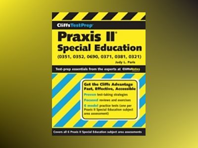 CliffsTestPrep Praxis II: Special Education (0351, 0352, 0690, 0371, 0381, av Judy L. Paris