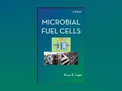 Microbial Fuel Cells av Bruce E. Logan