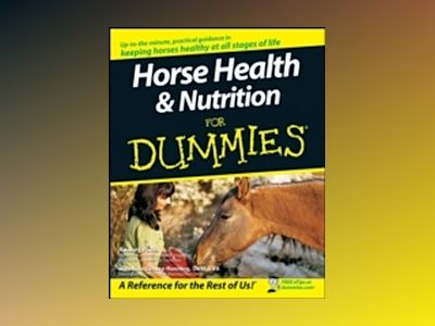 Horse Health & Nutrition For Dummies av Audrey Pavia
