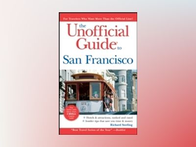 The Unofficial Guide to San Francisco, 6th Edition av Richard Sterling