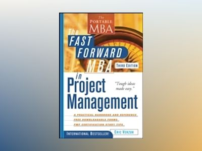 The Fast Forward MBA in Project Management, 3rd Edition av Eric Verzuh