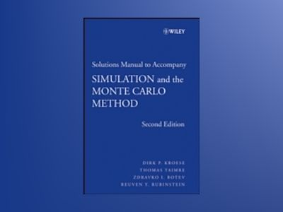 Student Solutions Manual to Accompany Simulation and the Monte Carlo Method av Reuven Y. Rubinstein