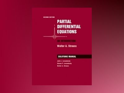Partial Differential Equations: An Introduction, Student Solutions Manual, av Walter A. Strauss