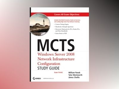 MCTS: Windows Server 2008 Network Infrastructure Configuration Study Guide: av William Panek