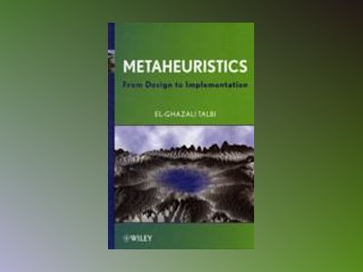 Metaheuristics: From Design to Implementation av El-Ghazali Talbi
