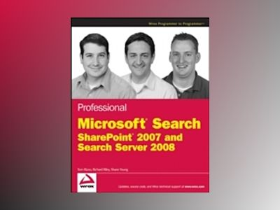 Professional Microsoft Search: SharePoint 2007 and Search Server 2008 av Richard Riley
