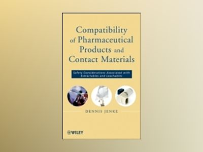 Compatibility of Pharmaceutical Solutions and Contact Materials: Safety Ass av Dennis Jenke
