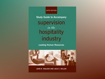 Supervision in the Hospitality Industry: Leading Human Resources, Study Gui av John R. Walker