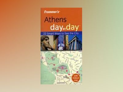 Frommer's Athens Day by Day, 1st Edition av Tania Kollias