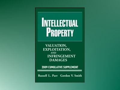 Intellectual Property: Valuation, Exploitation and Infringement Damages 200 av Gordon V. Smith