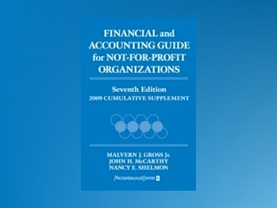 Financial and Accounting Guide for Not-for-Profit Organizations, 2009 Cumul av Malvern J. Gross