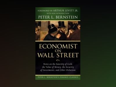 Economist on Wall Street (Peter L. Bernstein's Finance Classics): Notes on av Peter L. Bernstein