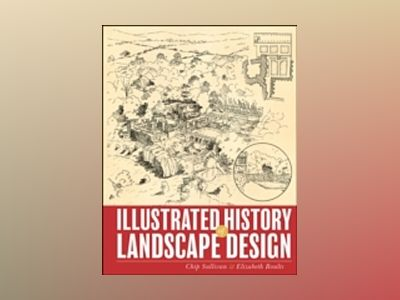Illustrated History of Landscape Design av Chip Sullivan